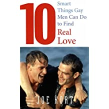 10 Smart Things Gay Men Can Do to Find Real Love by Joe Kort (8-Dec-2005) Paperback