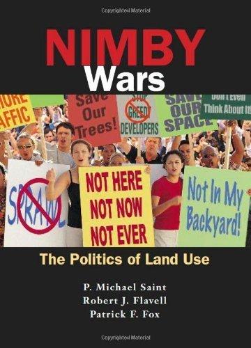 NIMBY Wars. The Politics of Land Use by P. Michael Saint (2009-09-28)