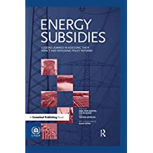 Energy Subsidies: Lessons Learned in Assessing their Impact and Designing Policy Reforms