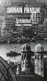 Estambul: Ciudad y recuerdos