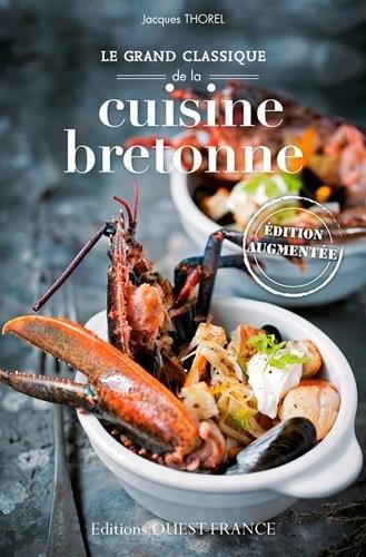 GRAND CLASSIQUE DE LA CUISINE BRETONNE par THOREL JACQUES