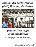 Scarica Libro chioma del calciatore in piedi il primo da destra Pettinatura negri anni settanta (PDF,EPUB,MOBI) Online Italiano Gratis