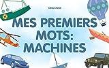 Livre pour enfant: 'Mes premiers mots: Machines': (Apprentissage précoce, Livre de bébé) (French Edition)