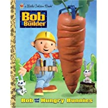 Bob and the Hungry Bunnies (Bob the Builder (Hardcover)) by Dennis Shealy (2004-01-05)