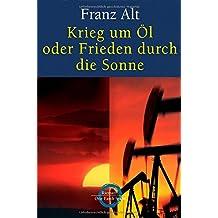 Krieg um Öl oder Frieden durch die Sonne