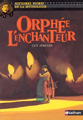 Orphée l'enchanteur (Histoires noires de la mythologie t. 8)