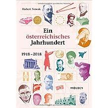 Ein österreichisches Jahrhundert: 1918-2018