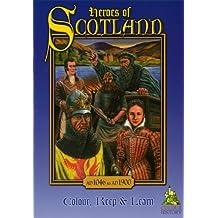 Heroes of Scotland (Colour, Keep & Learn)