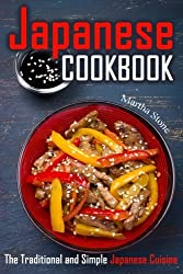 Japanese Cookbook: The Traditional and Simple Japanese Cuisine by Martha Stone (2015-02-23)