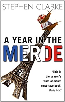 A Year In The Merde by [Clarke, Stephen]
