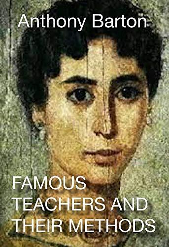 Descargar Famous Teachers and their Methods: How the Great Teachers Taught PDF Gratis