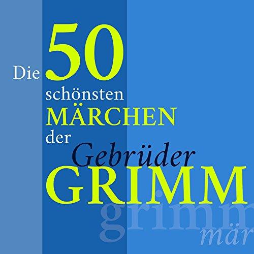 Die 50 schönsten Märchen der G...