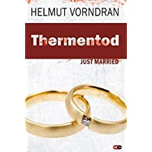Thermentod: Folge 3: Just Married