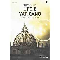 Ufo e Vaticano. La Chiesa e la vita extraterrestre