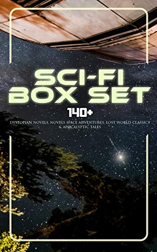 Sci-Fi Box Set: 140+ Dystopian Novels, Novels Space Adventures, Lost World Classics & Apocalyptic Tales: The War of the Worlds, The Outlaws of Mars, The ... A Columbus of Space... (English Edition)