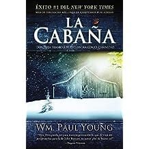 La Caba?de?ed???a: Donde la Tragedia Se Encuentra Con la Eternidad (Spanish Edition) by William P. Young (2008-12-04)