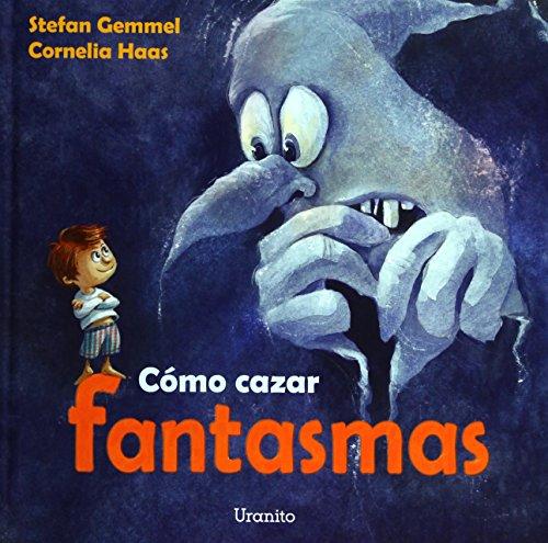 Como cazar fantasmas (Album ilustrado) por STEFAN GEMMEL