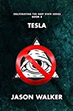 Tesla (Obliterating the Deep State Book 0) by Jason Walker