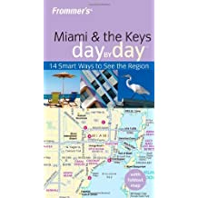 Frommer's Miami & the Keys Day by Day (Frommer's Day by Day - Pocket) by Lesley Abravanel (2009-11-02)