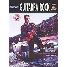 Guitarra Rock Intermedio: Intermediate Rock Guitar (Spanish Language Edition), Book & CD (Complete Method)