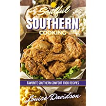 Soulful Southern Cooking: Favorite Southern Comfort Food Recipes (English Edition)