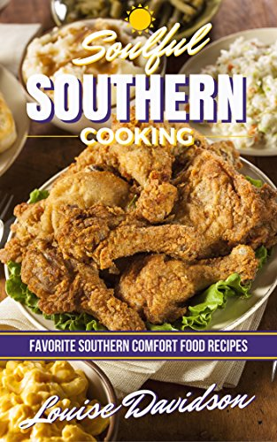 Soulful Southern Cooking: Favorite Southern Comfort Food Recipes (English - Living Southern Comfort Food
