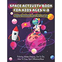 Space Activity Book for Kids Ages 4-8: Children Workbook Game For Learning, Coloring, Hidden Pictures, Dot To Dot, How To Draw, Spot Difference, Maze, ... For Kids (Coloring Books For Kids Ages 4-8)