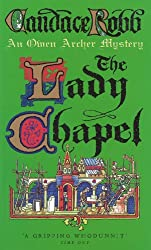 The Lady Chapel: An Owen Archer Mystery: A Medieval Murder Mystery (Owen Archer Mysteries 02)