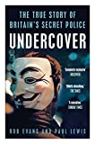 Undercover: The True Story of Britains Secret Police