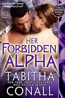 Her Forbidden Alpha (Colliding Worlds Book 2) by [Conall, Tabitha]