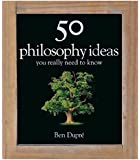 50 Philosophy Ideas You Really Need to Know (50 Ideas You Really Need to Know series) (English Edition)