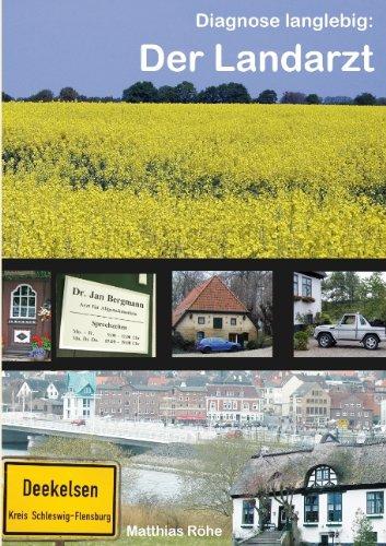 Diagnose langlebig: Der Landarzt: Zahlen, Daten, Fakten, Fotos zur TV-Serie Der Landarzt (Serie Langlebige)