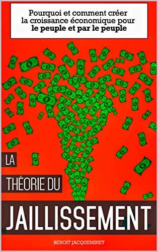 Couverture du livre La théorie du JAILLISSEMENT: bâtir la croissance par le peuple