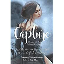 Capture: A Paranormal Romance Anthology (Flirtation with Darkness)