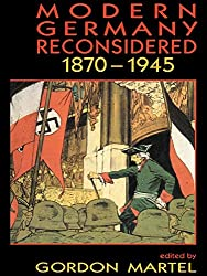Modern Germany Reconsidered: 1870-1945