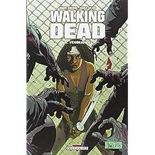 Walking Dead, Tome 6 : Vengeance