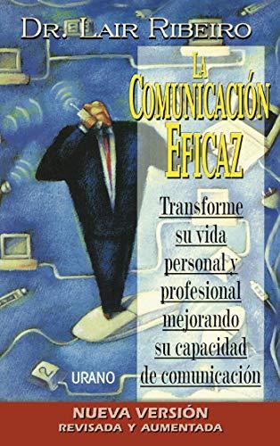 La comunicación eficaz (Programación Neurolingüística) por Lair Ribeiro