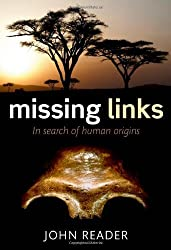 Missing Links: In Search of Human Origins by John Reader (2011-10-27)