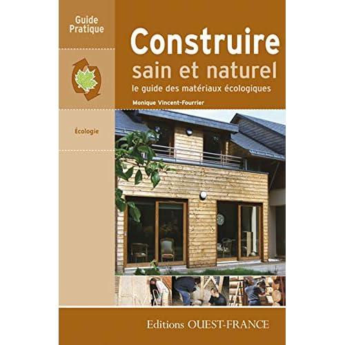 Construire sain et naturel : Le guide des matériaux écologiques