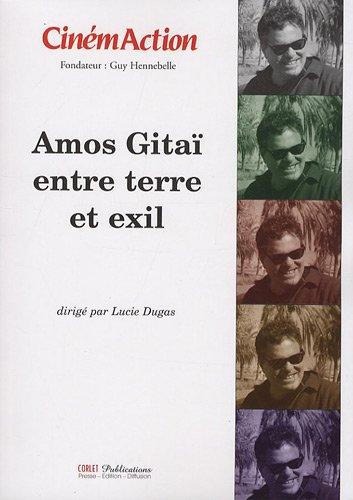 CinémAction, N° 131 : Amos Gitaï, entre terre et exil
