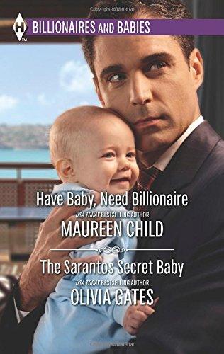 Have Baby, Need Billionaire / The Sarantos Secret Baby (Harlequin Bestseller: Billionaires & Babies)