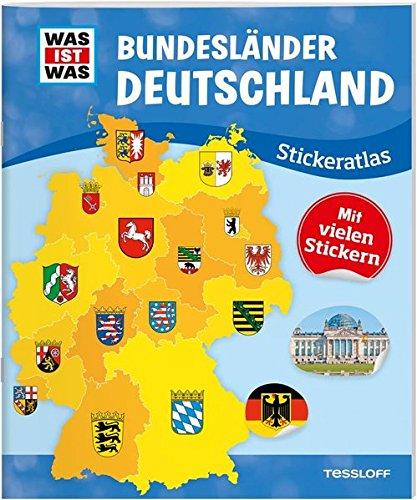 WAS IST WAS Stickeratlas Bundesländer Deutschland: Ein Atlas für Kinder - über 100 Sticker, Besonderheiten der Länder, Infos zu Einwohnerzahl, Wappen und Rekorden