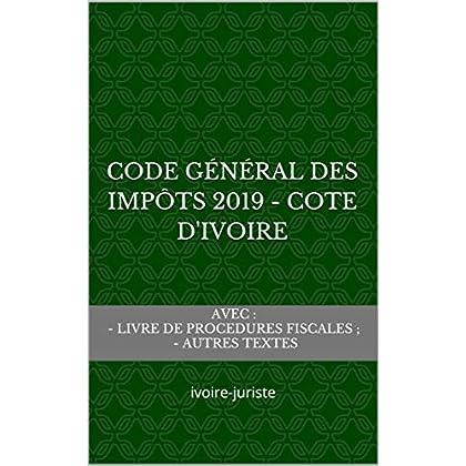 Code Général des Impôts 2019 - Cote d'Ivoire: Droit fiscal