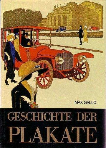 Geschichte der Plakate. Mit einem Aufsatz über die Entwicklung der Plakatkunst von Carlo Arturo Quintavalle. Übersetzt von Gaby E. Felsch. -