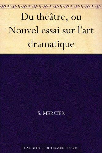 Couverture du livre Du théâtre, ou Nouvel essai sur l'art dramatique