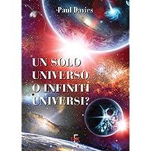 Un solo universo o infiniti universi? (I Dialoghi)