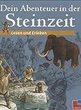 Lesen und Erleben: Dein Abenteuer in der Steinzeit - Julia Bruce
