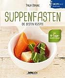 Suppenfasten- die besten Rezepte: Kneipptrend Abnehmen