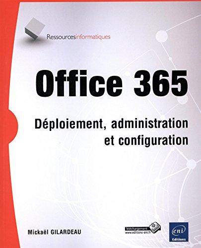 Office 365 - Déploiement, administration et configuration