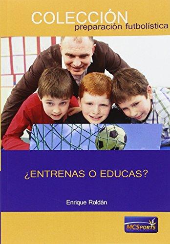 ¿Entrenas o educas? por Enrique Roldán